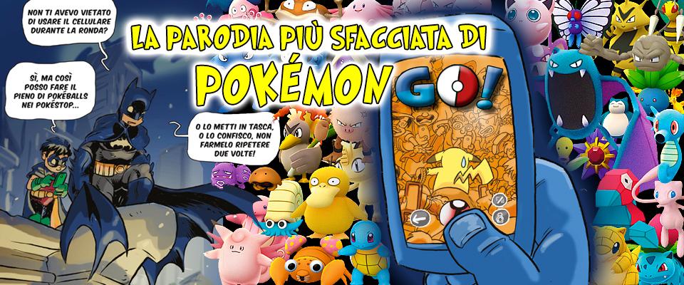 Go – La parodia più sfacciata di Pokémon Go!