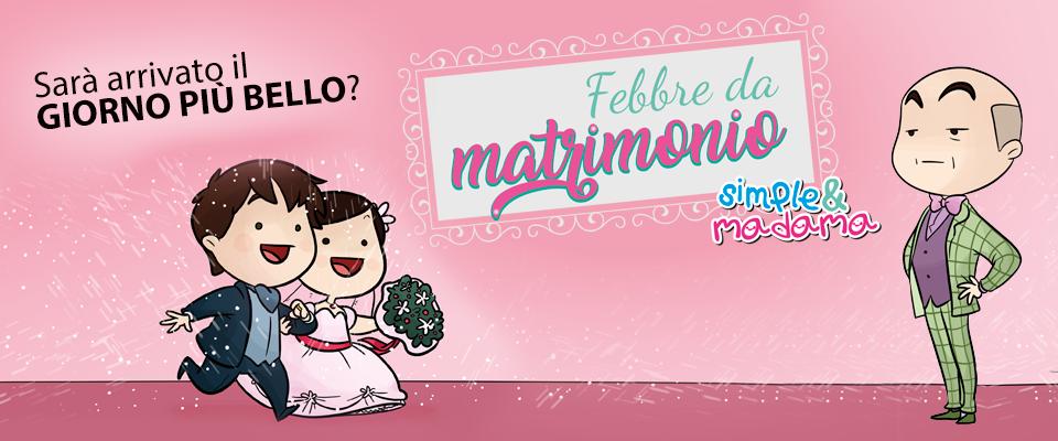 Simple&Madama: Febbre da matrimonio